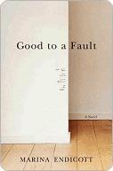 Good To a Fault: A Novel Marina Endicott