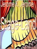 Stageland  by  Jerome K. Jerome