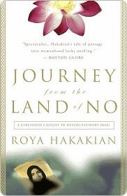 Journey from the Land of No: A Girlhood Caught in Revolutionary Iran  by  Roya Hakakian