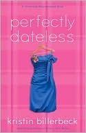 Perfectly Dateless Kristin Billerbeck
