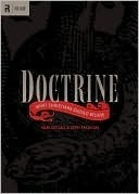 Doctrine: What Christians Should Believe  by  Mark Driscoll