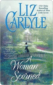 A Woman Scorned (Lorimer Family & Clan Cameron #2)  by  Liz Carlyle