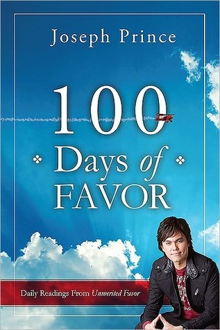 100 Days of Favor: Daily Readings From Unmerited Favor Joseph Prince