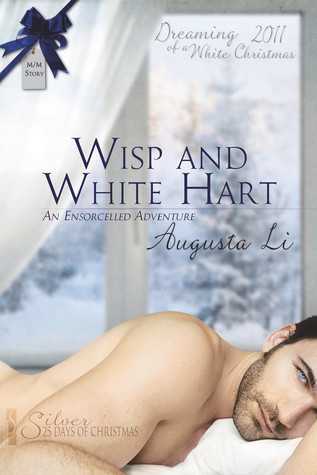 Wisp and White Hart  (Ensorcelled, #1.2)  by  Augusta Li
