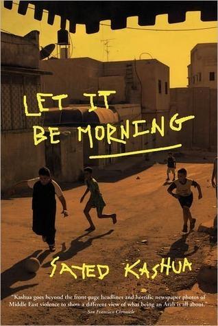 Let It Be Morning Sayed Kashua