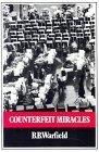 Counterfeit Miracles Benjamin Breckinridge Warfield