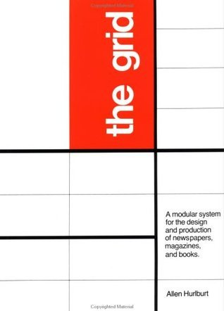 The Grid: A Modular System for the Design and Production of Newpapers, Magazines, and Books  by  Allen Hurlburt