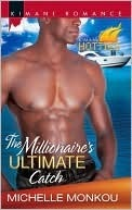 The Millionaires Ultimate Catch  by  Michelle Monkou