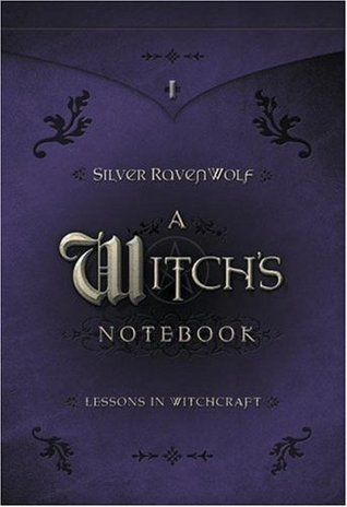 Witchs Notebook: Lessons in Witchcraft  by  Silver RavenWolf