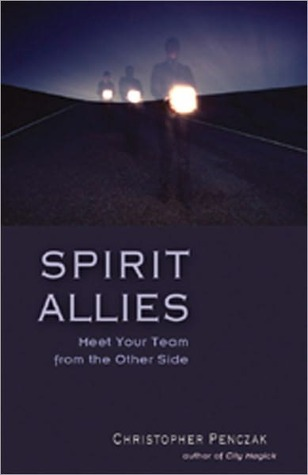 Spirit Allies: Meet Your Team from the Other Side Christopher Penczak