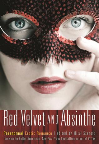 Red Velvet and Absinthe: Paranormal Erotic Romance  by  Mitzi Szereto