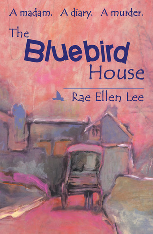 The Bluebird House (Five Star First Edition Womens Fiction Series)  by  Rae Ellen Lee