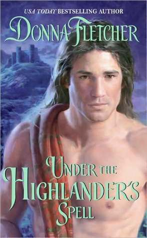 Under the Highlanders Spell (Sinclare Brothers, #2)  by  Donna Fletcher