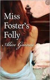Miss Fosters Folly  by  Alice Gaines