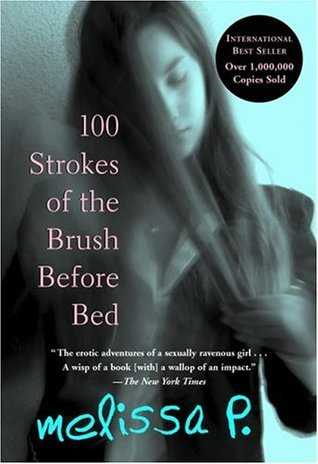 100 Strokes of the Brush Before Bed Melissa Panarello