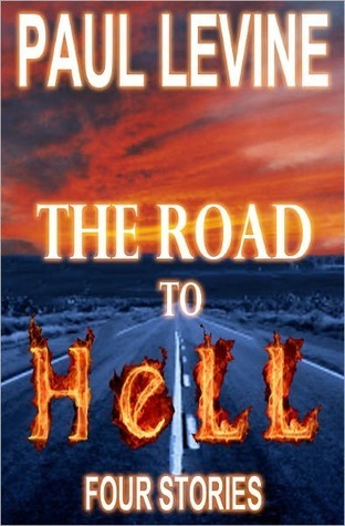 THE ROAD TO HELL Paul Levine