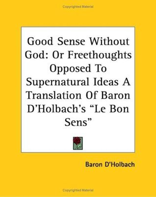 Good Sense (Great Books in Philosophy) Paul Henry Thiry dHolbach