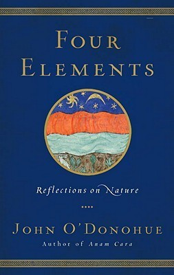 Four Elements: Reflections on Nature John ODonohue