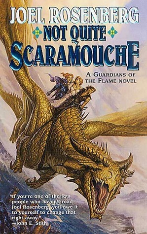 Not Quite Scaramouche (Guardians of the Flame, #9)  by  Joel Rosenberg