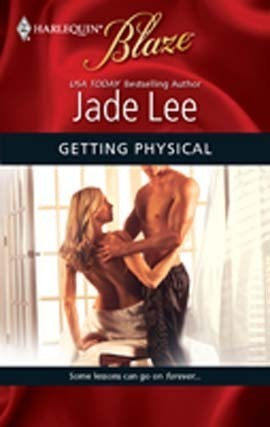 Getting Physical (Harlequin Blaze, #489)  by  Jade Lee