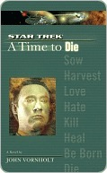 A Time to Die (A Star Trek: The Next Generation: Time, #2)  by  John Vornholt