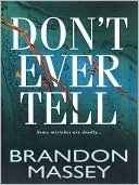 Dont Ever Tell  by  Brandon Massey