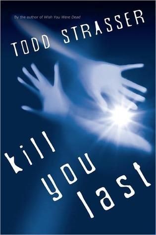 Kill You Last Todd Strasser