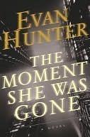 The Moment She Was Gone: A Novel Evan Hunter