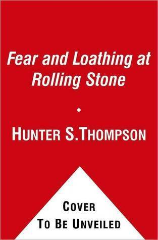 Fear and Loathing at Rolling Stone: The Essential Hunter S. Thompson  by  Hunter S. Thompson