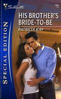 His Brothers Bride-To-Be (Silhouette Special Edition, #1984)  by  Patricia Kay