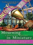 Mourning In Miniature (A Miniature Mystery, #4) Margaret Grace