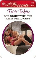One Night with the Rebel Billionaire Trish Wylie