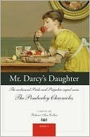 Mr. Darcys Daughter (The Pemberley Chronicles, #5) Rebecca Ann Collins