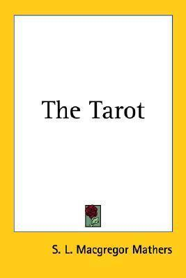 The Tarot  by  S.L. MacGregor Mathers