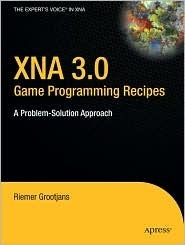 XNA 3.0 Game Programming Recipes: A Problem-Solution Approach Riemer Grootjans