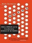 Nexus. Perché La Natura, La Società, Leconomia, La Comunicazione Funzionano Allo Stesso Modo  by  Mark  Buchanan