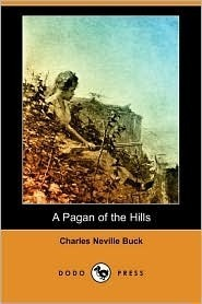 A Pagan of the Hills  by  Charles Neville Buck
