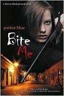 Bite Me (Demon Underground, #1)  by  Parker Blue