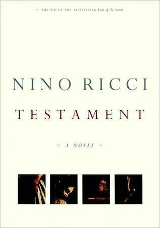 Testament: A Novel Nino Ricci