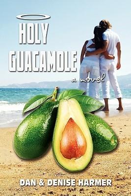 Holy Guacamole  by  Dan Harmer