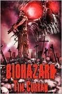 Biohazard  by  Tim Curran