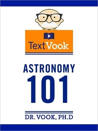 Astronomy 101: The TextVook  by  Dr. Vook