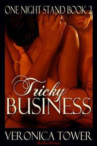 Tricky Business (One Night Stand)  by  Veronica Tower