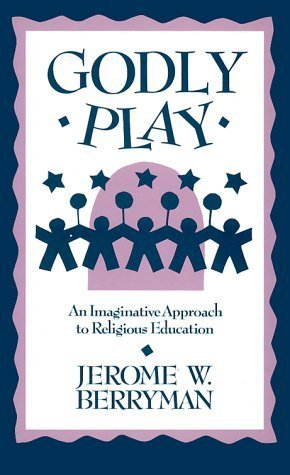 Godly Play  by  Jerome W. Berryman