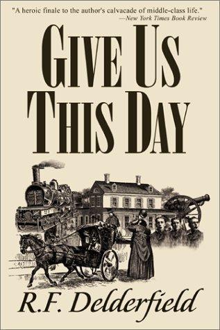 Give Us This Day (Swann Saga, #3) R.F. Delderfield