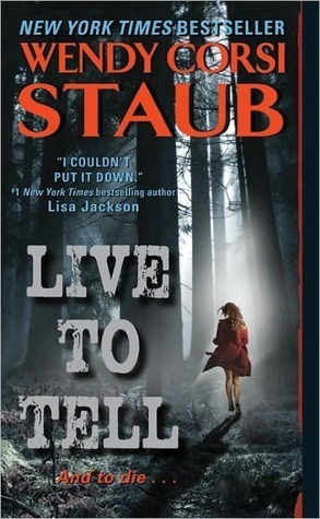 Live to Tell (Live to Tell #1) Wendy Corsi Staub