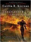 Daughter Of Hounds  by  Caitlín R. Kiernan