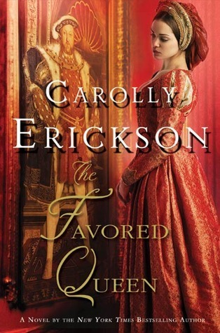 The Favored Queen: A Novel of Henry VIIIs Third Wife  by  Carolly Erickson