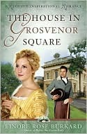 The House in Grosvenor Square Linore Rose Burkard