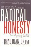 Radical Honesty, The New Revised Edition: How to Transform Your Life  by  Telling the Truth by Brad Blanton